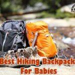 Best Hiking Backpacks For Babies